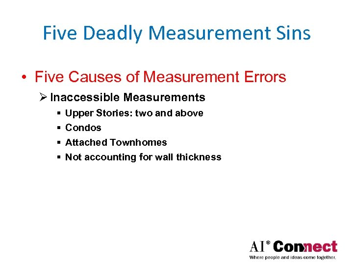 Five Deadly Measurement Sins • Five Causes of Measurement Errors Ø Inaccessible Measurements §