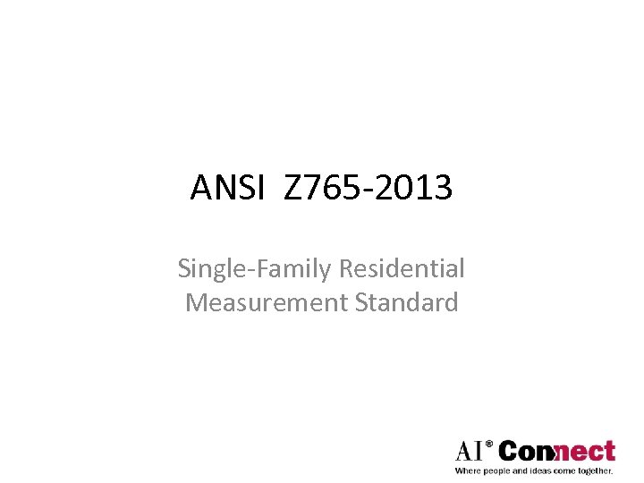 ANSI Z 765 -2013 Single-Family Residential Measurement Standard
