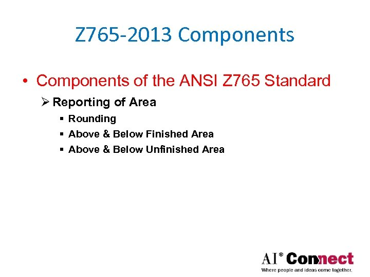 Z 765 -2013 Components • Components of the ANSI Z 765 Standard Ø Reporting