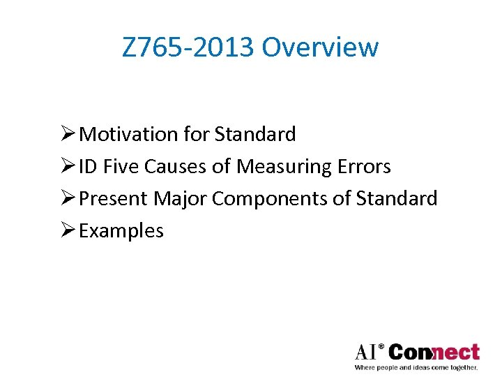Z 765 -2013 Overview Ø Motivation for Standard Ø ID Five Causes of Measuring
