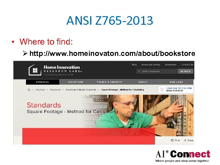 ANSI Z 765 -2013 • Where to find: Ø http: //www. homeinovaton. com/about/bookstore