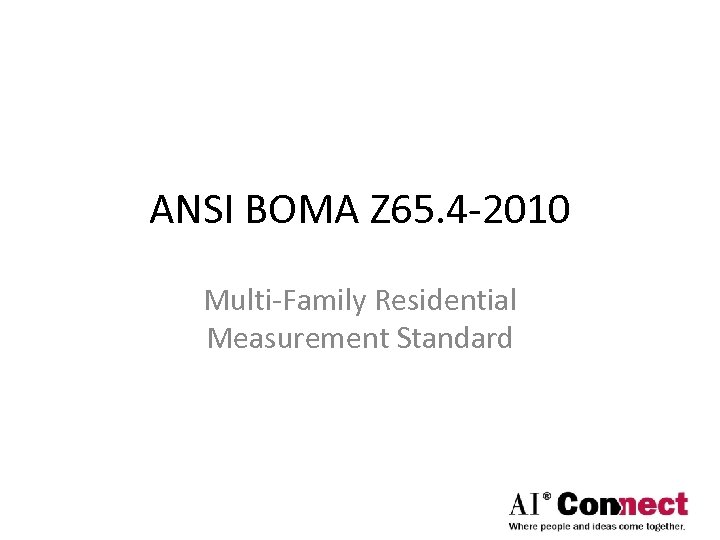 ANSI BOMA Z 65. 4 -2010 Multi-Family Residential Measurement Standard