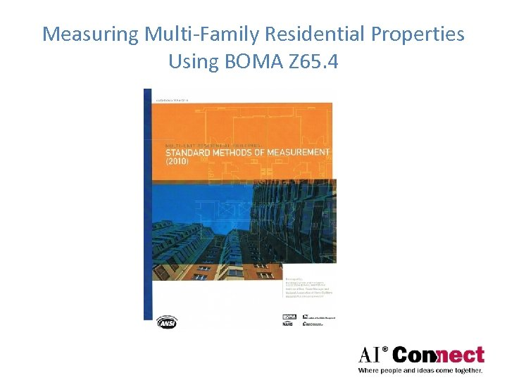Measuring Multi-Family Residential Properties Using BOMA Z 65. 4