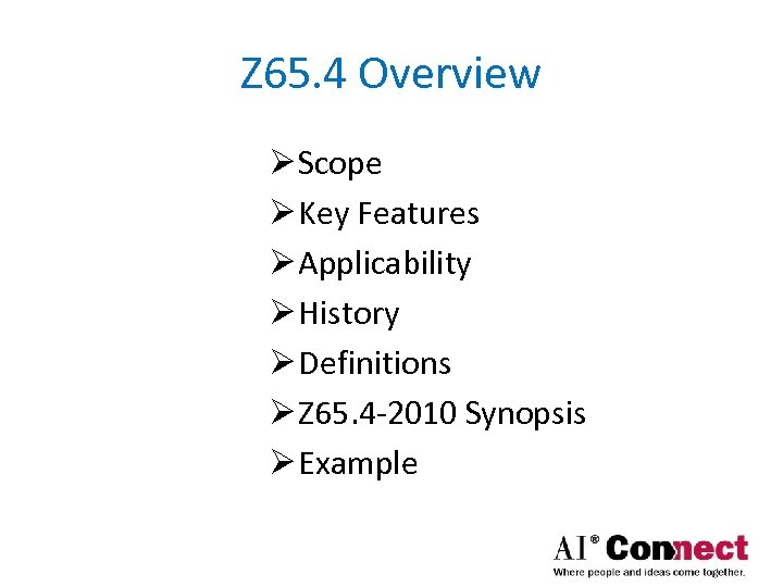 Z 65. 4 Overview Ø Scope Ø Key Features Ø Applicability Ø History Ø