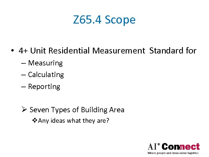 Z 65. 4 Scope • 4+ Unit Residential Measurement Standard for – Measuring –