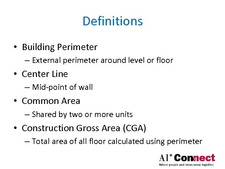 Definitions • Building Perimeter – External perimeter around level or floor • Center Line