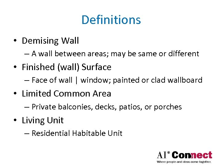 Definitions • Demising Wall – A wall between areas; may be same or different
