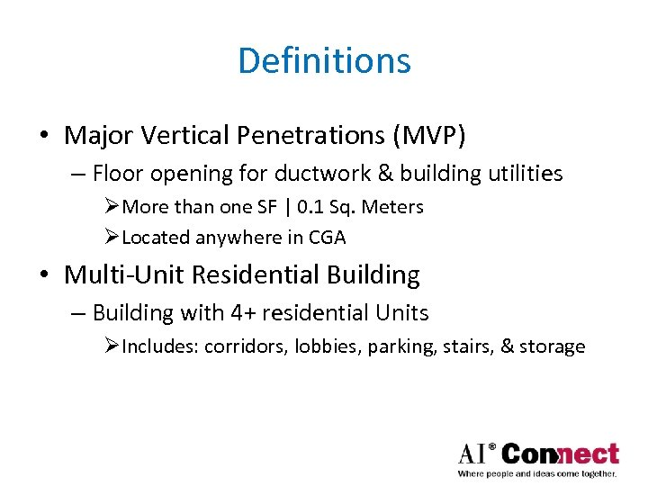 Definitions • Major Vertical Penetrations (MVP) – Floor opening for ductwork & building utilities