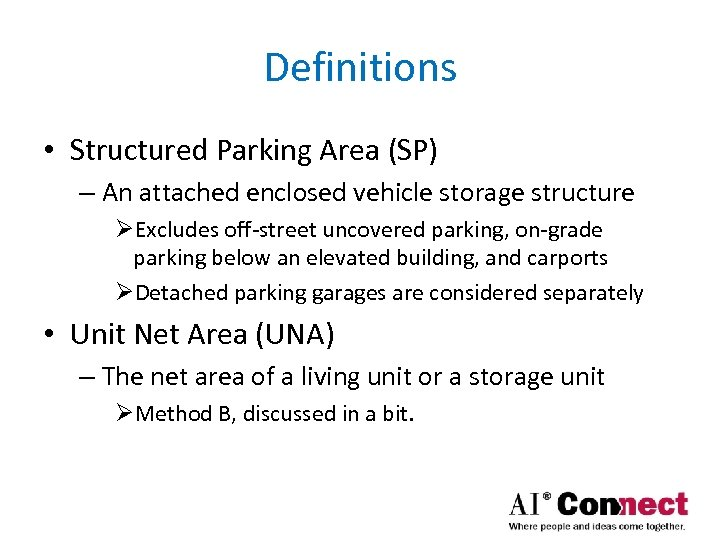 Definitions • Structured Parking Area (SP) – An attached enclosed vehicle storage structure ØExcludes