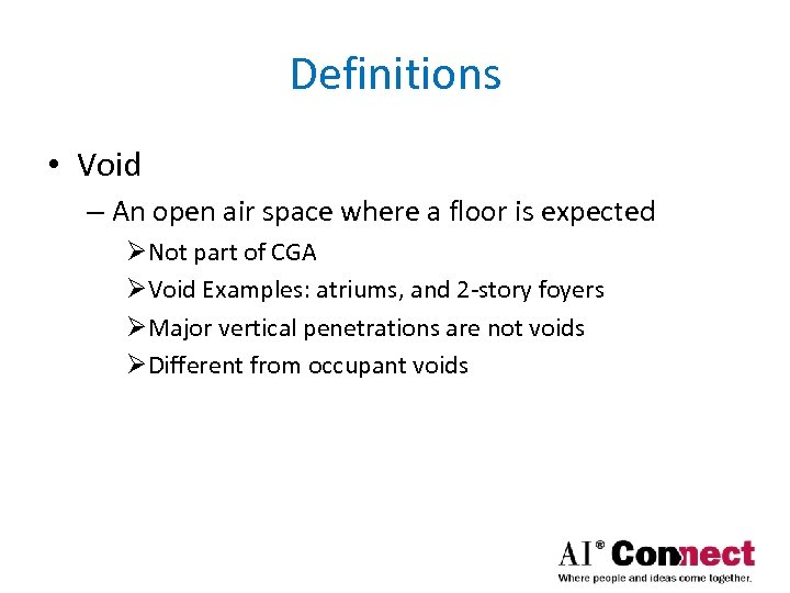 Definitions • Void – An open air space where a floor is expected ØNot