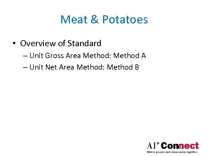 Meat & Potatoes • Overview of Standard – Unit Gross Area Method: Method A