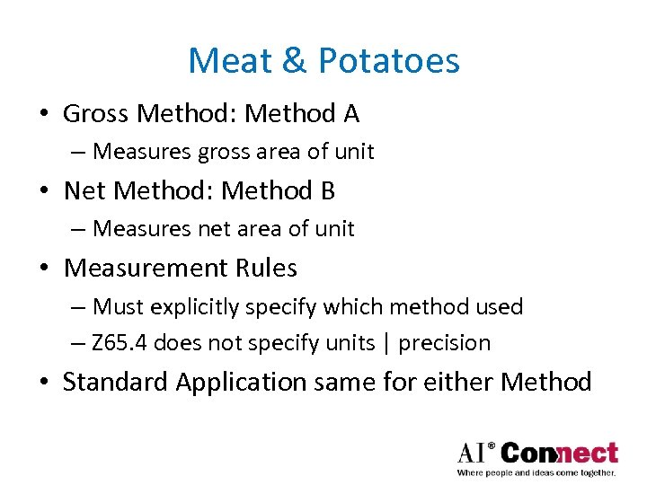 Meat & Potatoes • Gross Method: Method A – Measures gross area of unit