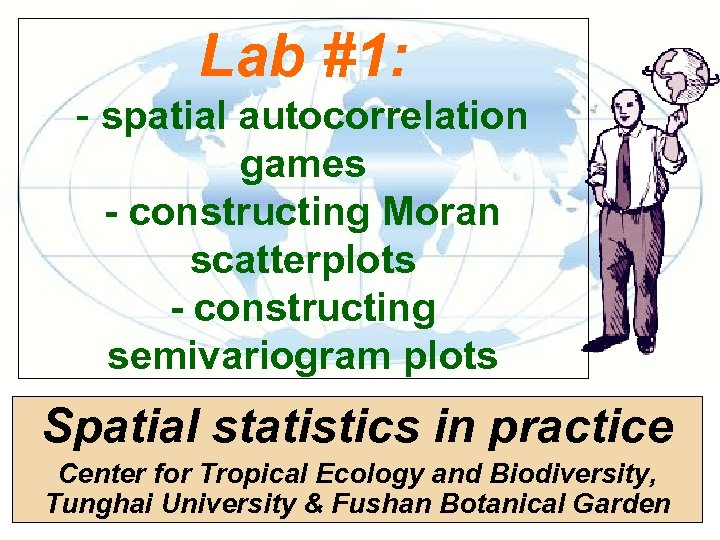 Lab #1: - spatial autocorrelation games - constructing Moran scatterplots - constructing semivariogram plots