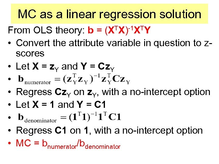 MC as a linear regression solution From OLS theory: b = (XTX)-1 XTY •