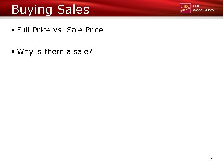 Buying Sales § Full Price vs. Sale Price § Why is there a sale?