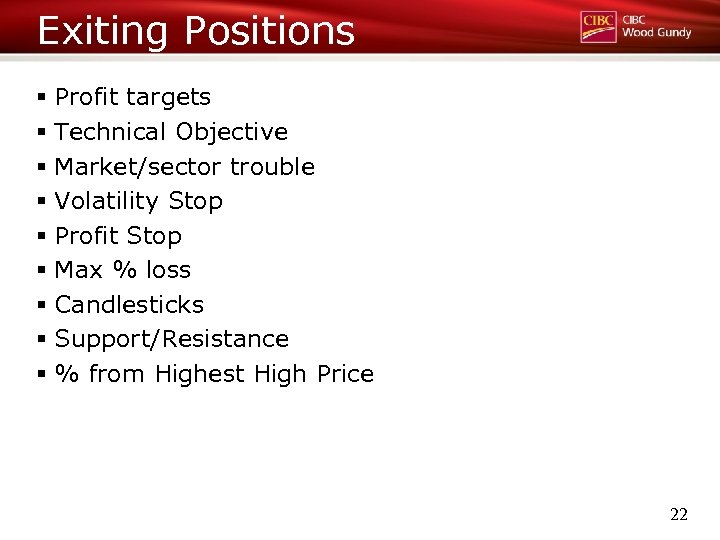 Exiting Positions § Profit targets § Technical Objective § Market/sector trouble § Volatility Stop