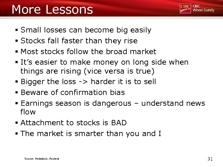More Lessons § Small losses can become big easily § Stocks fall faster than