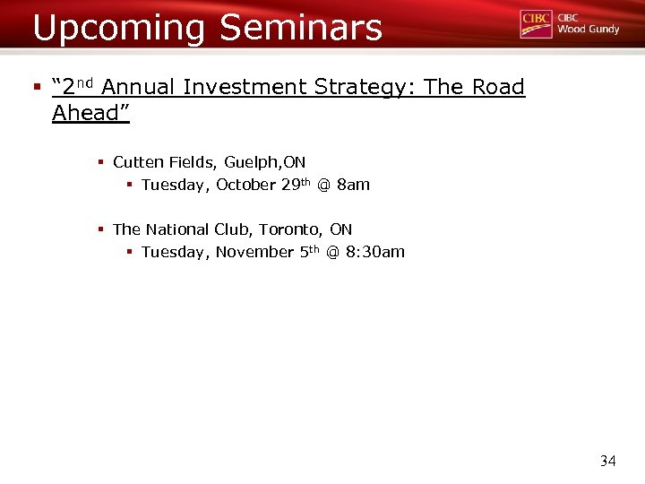 """Upcoming Seminars § """" 2 nd Annual Investment Strategy: The Road Ahead"""" § Cutten"""