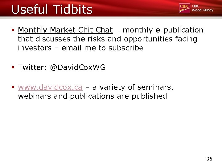 Useful Tidbits § Monthly Market Chit Chat – monthly e-publication that discusses the risks