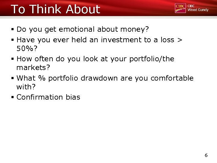 To Think About § Do you get emotional about money? § Have you ever