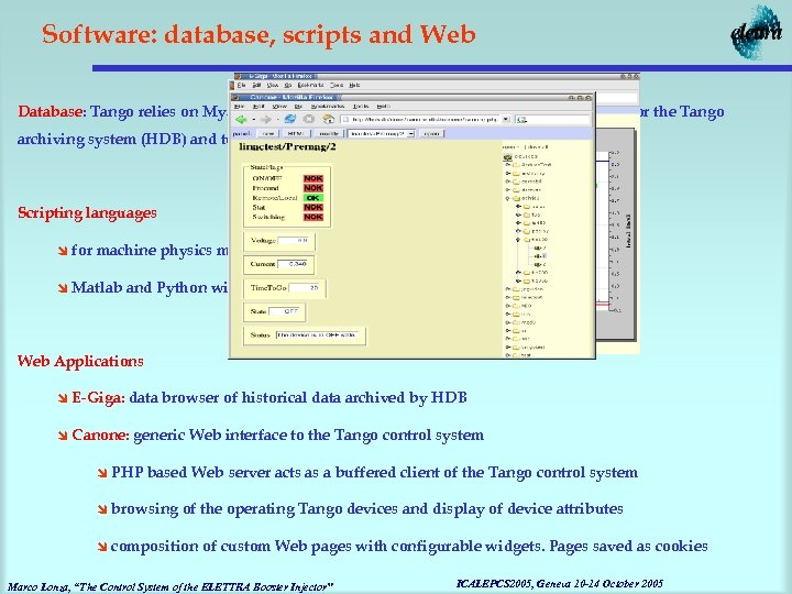 Software: database, scripts and Web Database: Tango relies on Mysql for device configuration handling.