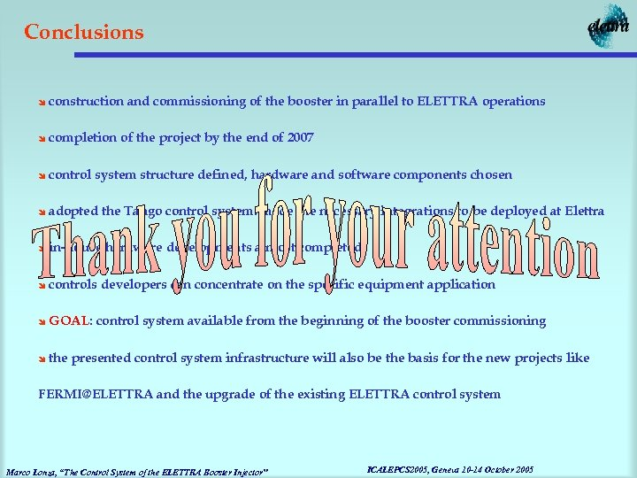 Conclusions î construction and commissioning of the booster in parallel to ELETTRA operations î