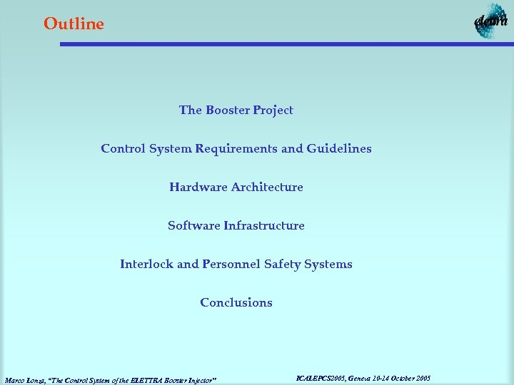 Outline The Booster Project Control System Requirements and Guidelines Hardware Architecture Software Infrastructure Interlock