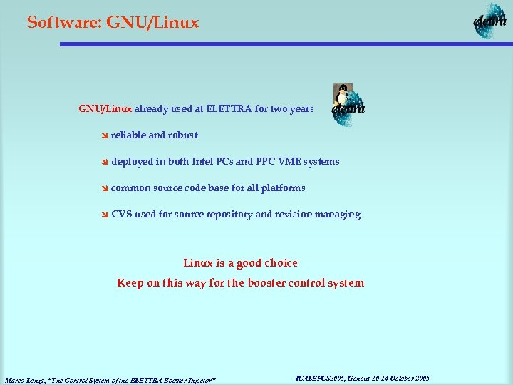 Software: GNU/Linux already used at ELETTRA for two years î reliable and robust î