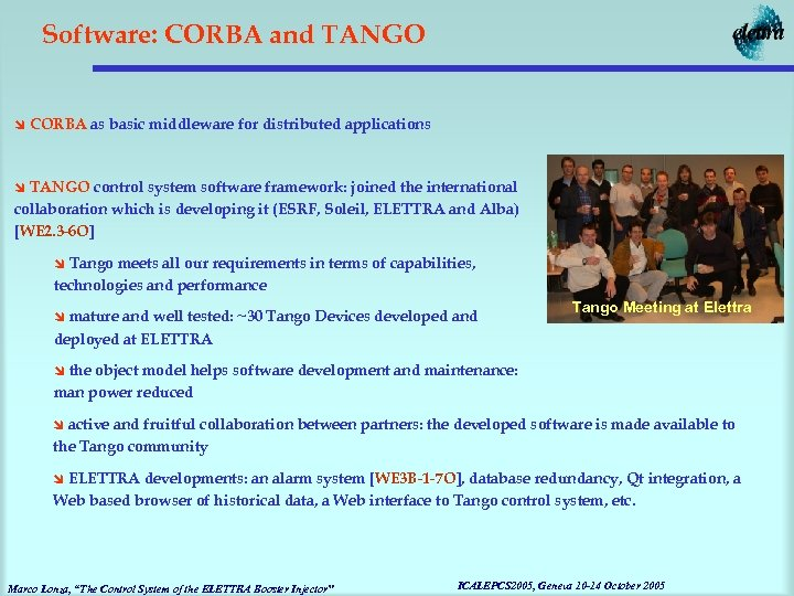 Software: CORBA and TANGO î CORBA as basic middleware for distributed applications î TANGO