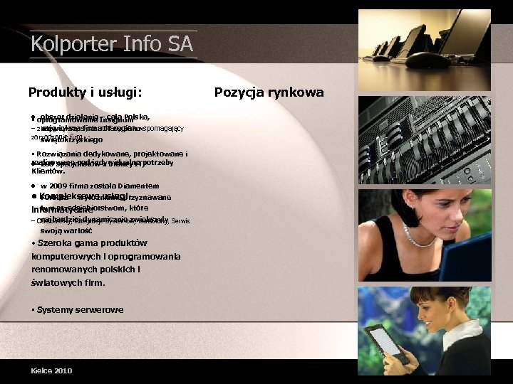 Kolporter Info SA Produkty i usługi: • obszar działania Insignum • oprogramowanie – cała