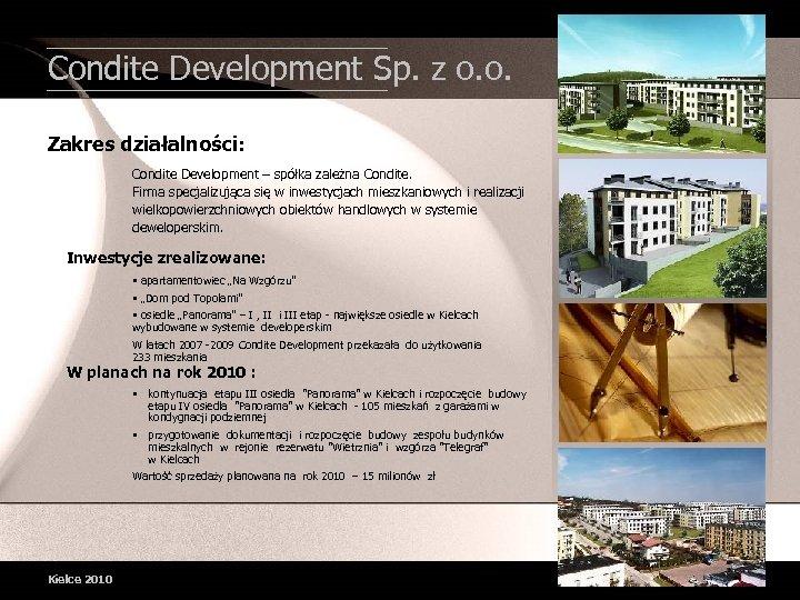 Condite Development Sp. z o. o. Zakres działalności: Condite Development – spółka zależna Condite.