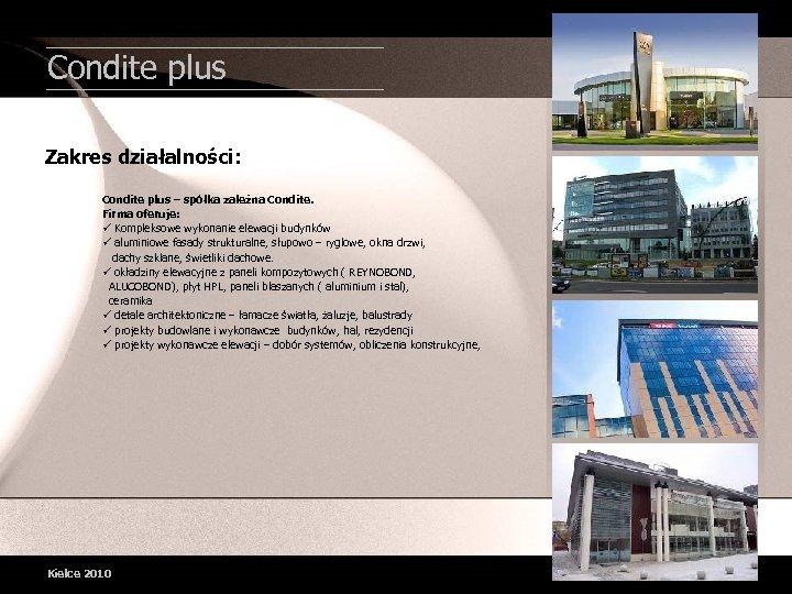Condite plus Zakres działalności: Condite plus – spółka zależna Condite. Firma oferuje: ü Kompleksowe