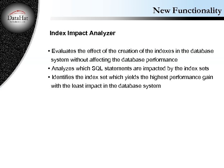 New Functionality Index Impact Analyzer • Evaluates the effect of the creation of the