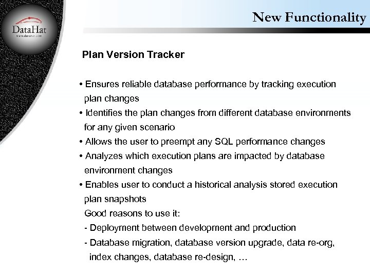 New Functionality Plan Version Tracker • Ensures reliable database performance by tracking execution plan