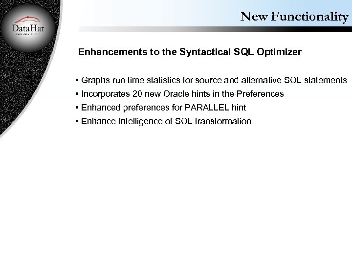 New Functionality Enhancements to the Syntactical SQL Optimizer • Graphs run time statistics for