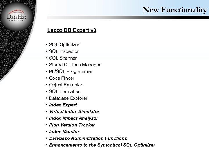 New Functionality Lecco DB Expert v 3 • SQL Optimizer • SQL Inspector •