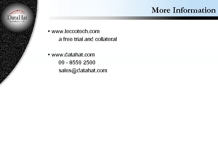 More Information • www. leccotech. com a free trial and collateral • www. datahat.