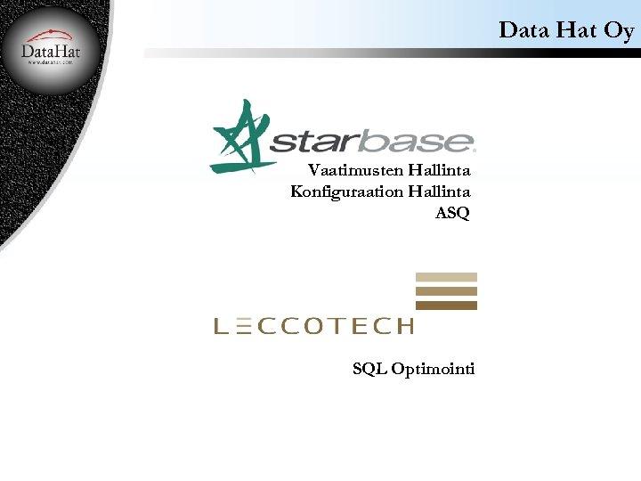 Data Hat Oy Vaatimusten Hallinta Konfiguraation Hallinta ASQ SQL Optimointi