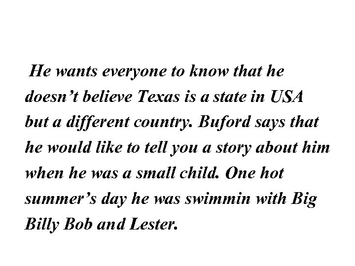 He wants everyone to know that he doesn't believe Texas is a state in