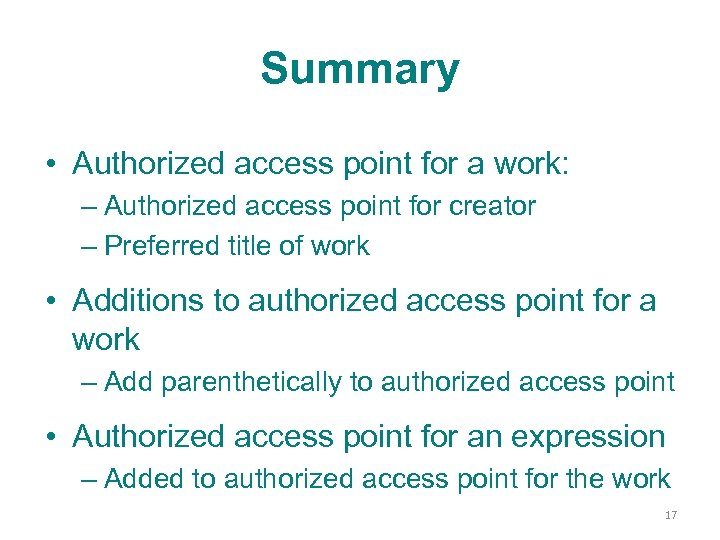 Summary • Authorized access point for a work: – Authorized access point for creator