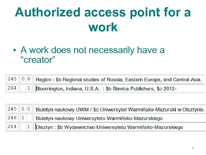 Authorized access point for a work • A work does not necessarily have a