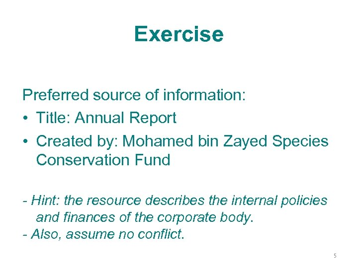 Exercise Preferred source of information: • Title: Annual Report • Created by: Mohamed bin