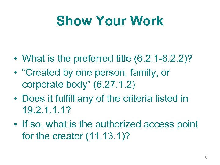 Show Your Work • What is the preferred title (6. 2. 1 -6. 2.