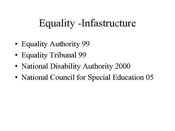 Equality -Infastructure • • Equality Authority 99 Equality Tribunal 99 National Disability Authority 2000