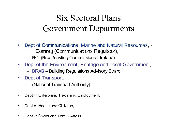 Six Sectoral Plans Government Departments • Dept of Communications, Marine and Natural Resources, Comreg