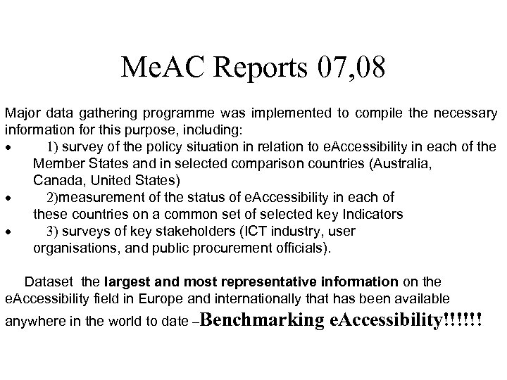 Me. AC Reports 07, 08 Major data gathering programme was implemented to compile the