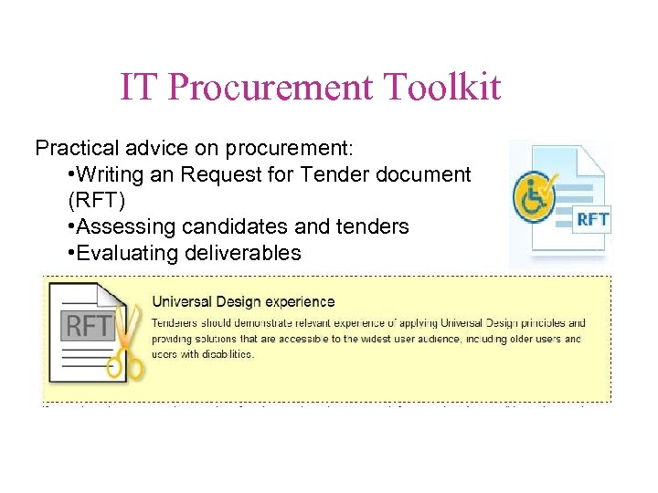 IT Procurement Toolkit Practical advice on procurement: • Writing an Request for Tender document