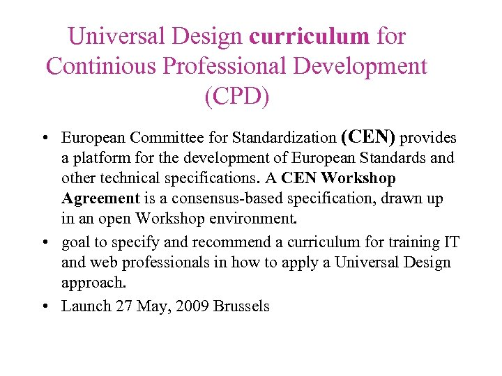 Universal Design curriculum for Continious Professional Development (CPD) • European Committee for Standardization (CEN)