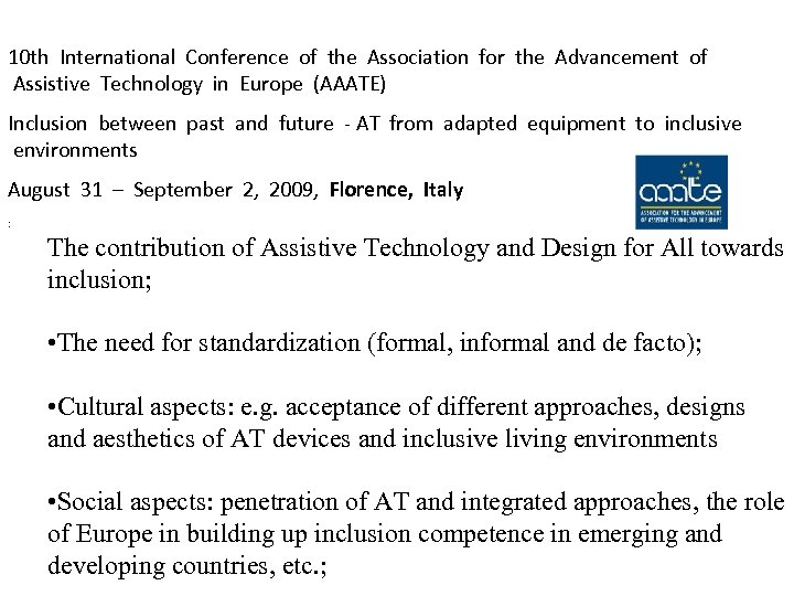 10 th International Conference of the Association for the Advancement of Assistive Technology in