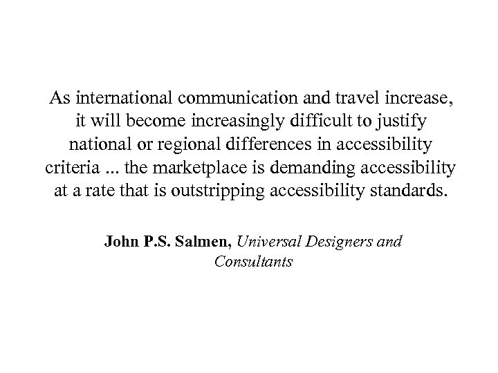 As international communication and travel increase, it will become increasingly difficult to justify national